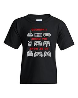 I Paused My Game to Be Here Youth Kids Tee Video Game Funny