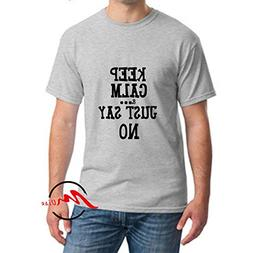 ZMvise Keep Calm and Just Say No Fashion Cotton Tee Unisex A