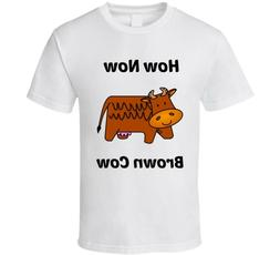 How Now Brown Cow Cute T Shirt Novelty Farm Animal Fashion G